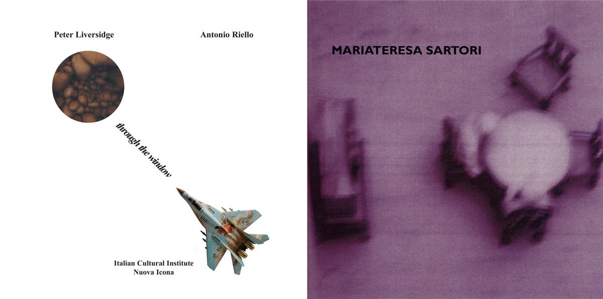 Peter Liversidge, Antonio Riello for Nuova Icona, London 2003 – Mariateresa Sartori, Nuova Icona, Venezia, 2000